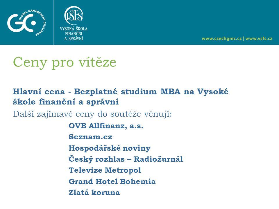 Hlavní cena - Bezplatné studium MBA na Vysoké škole finanční a správní Další zajímavé ceny do soutěže věnují: OVB Allfinanz, a.s.