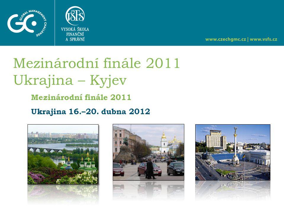 Mezinárodní finále 2011 Ukrajina 16.–20. dubna 2012 Mezinárodní finále 2011 Ukrajina – Kyjev
