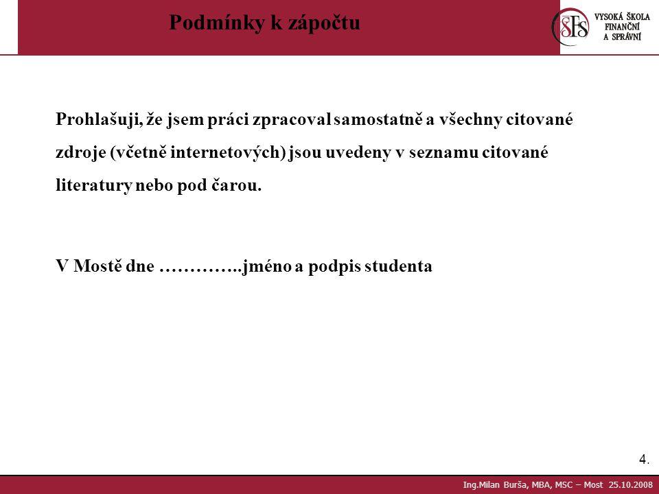 15.Ing.Milan Burša, MBA, MSC – Most 25.10.2008 Personální a podnikový management  Havlíček, K.