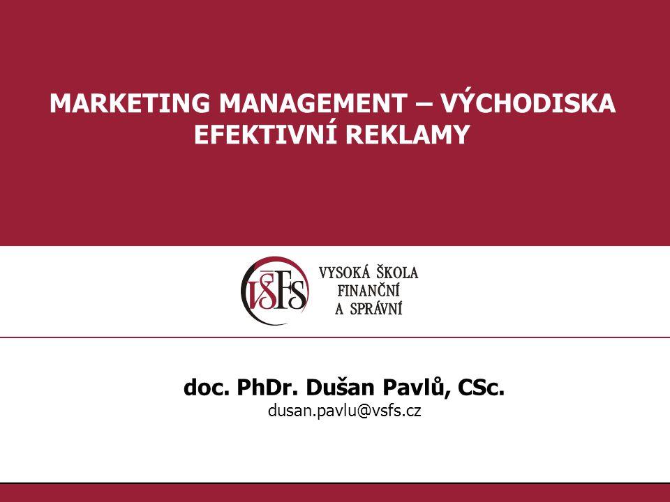 1.1.MARKETING MANAGEMENT – VÝCHODISKA EFEKTIVNÍ REKLAMY doc.