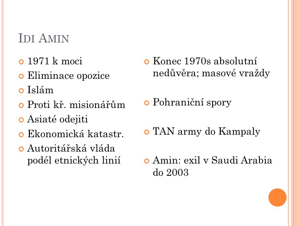 I DI A MIN 1971 k moci Eliminace opozice Islám Proti kř.