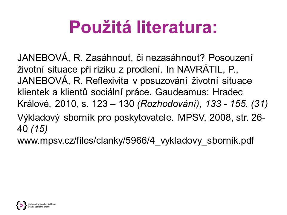 Použitá literatura: JANEBOVÁ, R.Zasáhnout, či nezasáhnout.