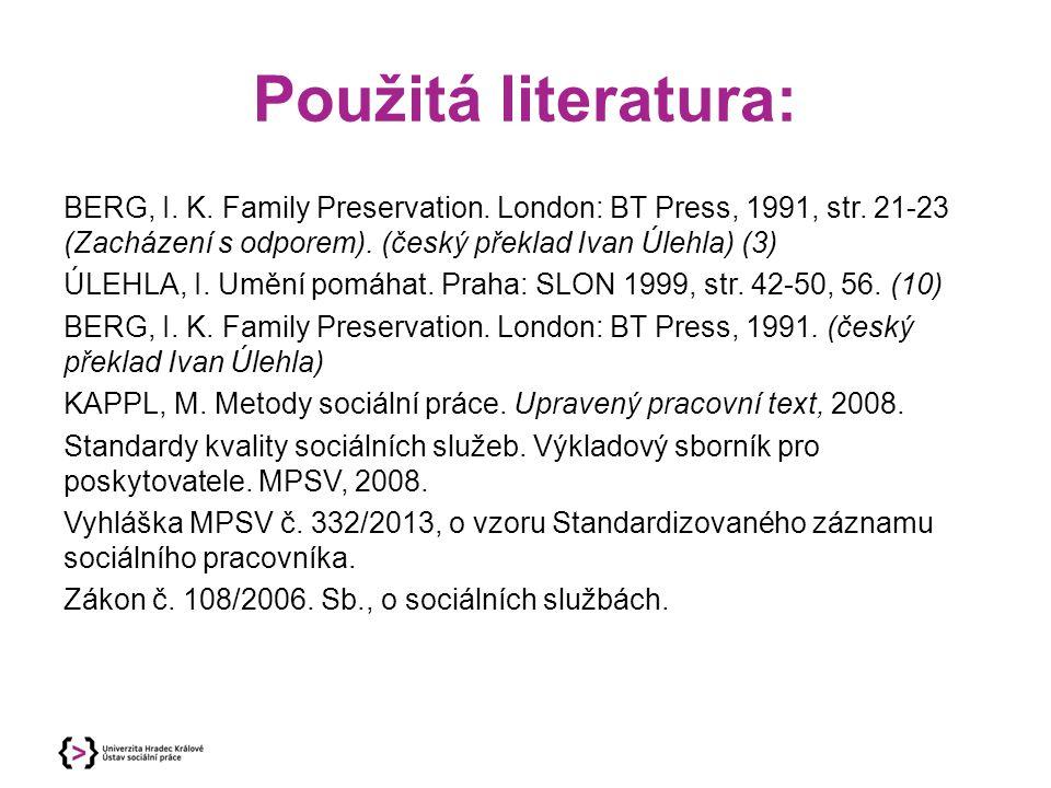 Použitá literatura: BERG, I.K. Family Preservation.