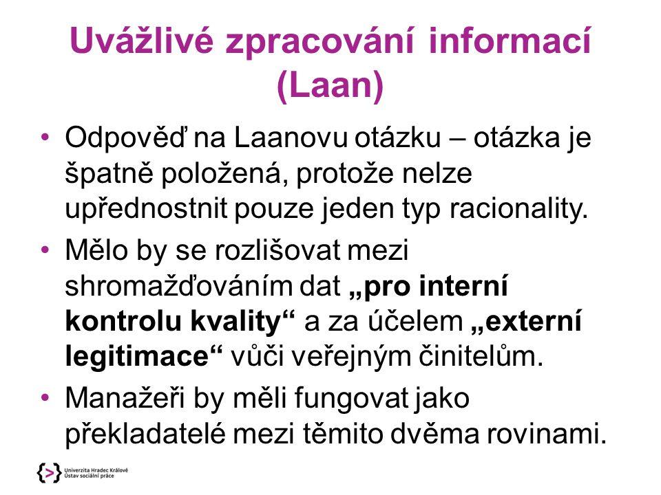 Uvážlivé zpracování informací (Laan) Odpověď na Laanovu otázku – otázka je špatně položená, protože nelze upřednostnit pouze jeden typ racionality. Mě