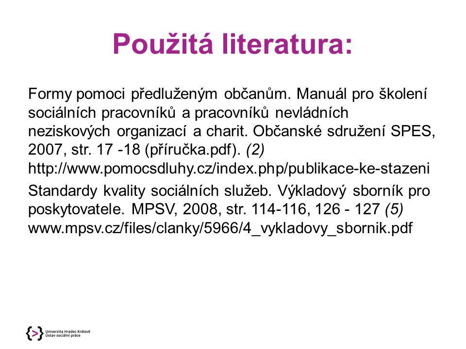 Použitá literatura: Formy pomoci předluženým občanům. Manuál pro školení sociálních pracovníků a pracovníků nevládních neziskových organizací a charit