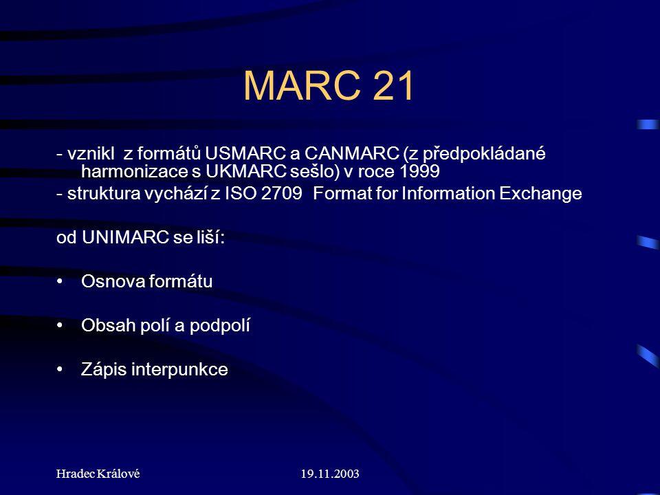 Hradec Králové19.11.2003 Příklady 101 1# $acze$ceng 041 1# $acze$heng 102 ## $aCZ 044 ## $axr
