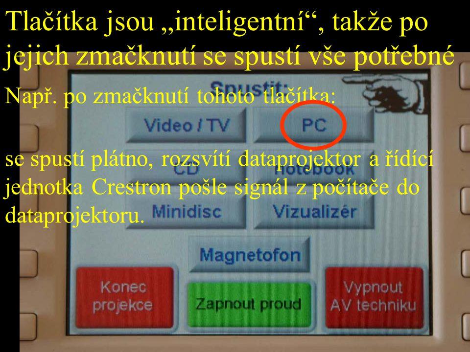 """Tlačítka jsou """"inteligentní"""" Tlačítka jsou """"inteligentní"""", takže po jejich zmačknutí se spustí vše potřebné Např. po zmačknutí tohoto tlačítka: se spu"""