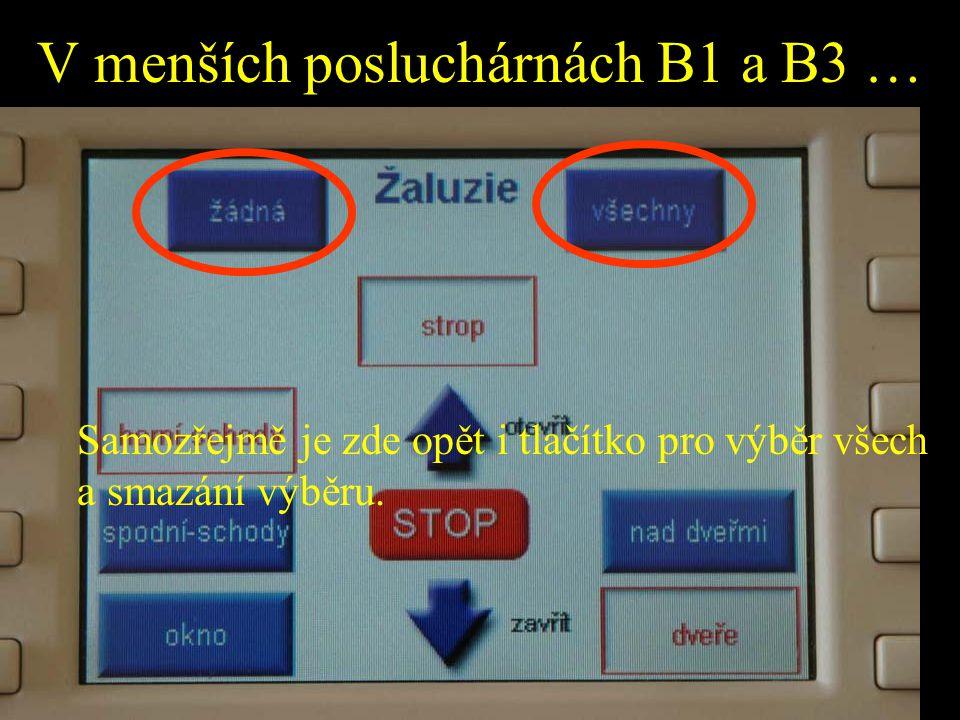 V menších posluchárnách B1 a B3 … Samozřejmě je zde opět i tlačítko pro výběr všech a smazání výběru.