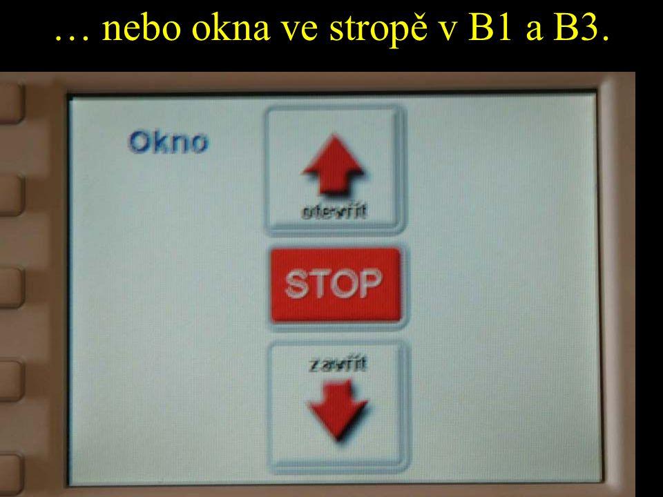… nebo okna ve stropě v B1 a B3.