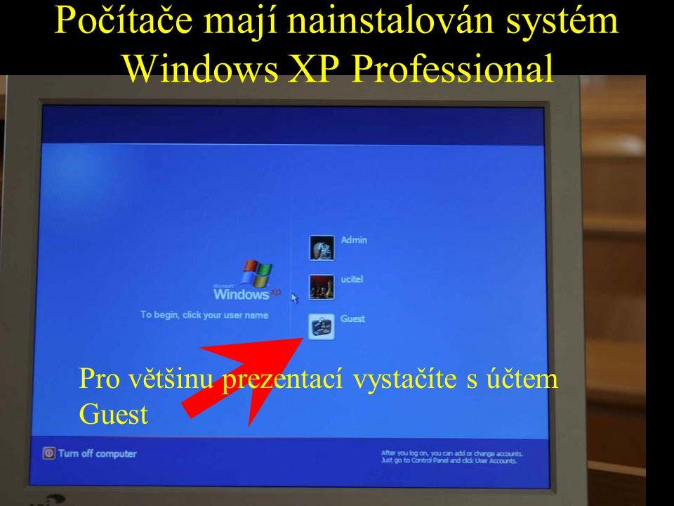 Počítače mají nainstalován systém Windows XP Professional Pro většinu prezentací vystačíte s účtem Guest