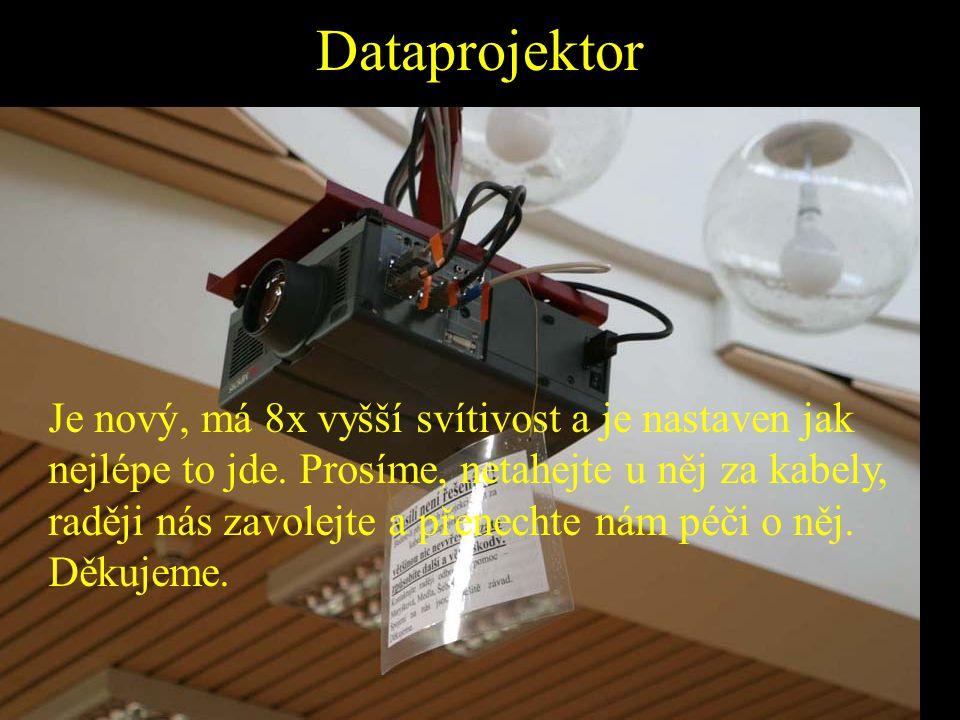 Dataprojektor Je nový, má 8x vyšší svítivost a je nastaven jak nejlépe to jde. Prosíme, netahejte u něj za kabely, raději nás zavolejte a přenechte ná