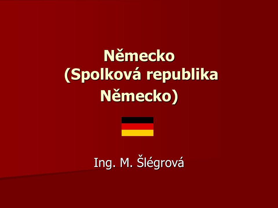 Německo (Spolková republika Německo) Ing. M. Šlégrová