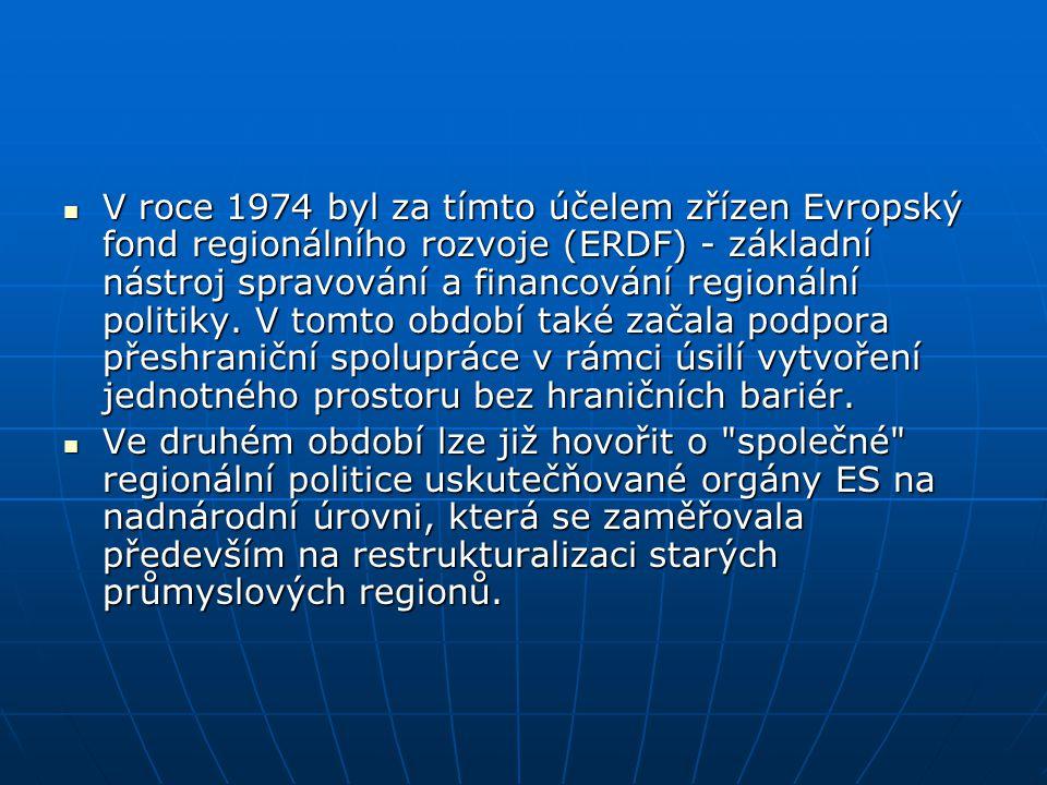V roce 1974 byl za tímto účelem zřízen Evropský fond regionálního rozvoje (ERDF) - základní nástroj spravování a financování regionální politiky. V to