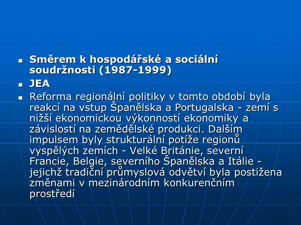 Směrem k hospodářské a sociální soudržnosti (1987-1999) Směrem k hospodářské a sociální soudržnosti (1987-1999) JEA JEA Reforma regionální politiky v