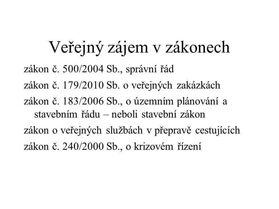 Veřejný zájem v zákonech zákon č.500/2004 Sb., správní řád zákon č.