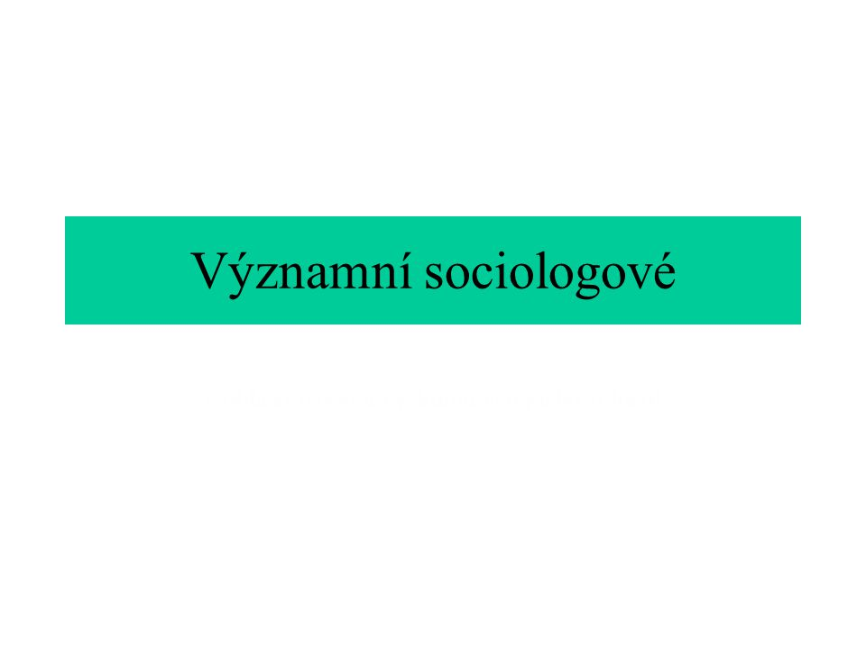 Významní sociologové v oblasti teorie a výzkumu veřejného mínění