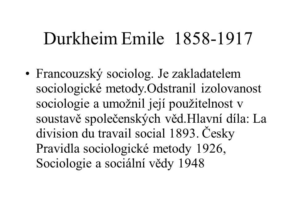 Durkheim Emile 1858-1917 Francouzský sociolog.