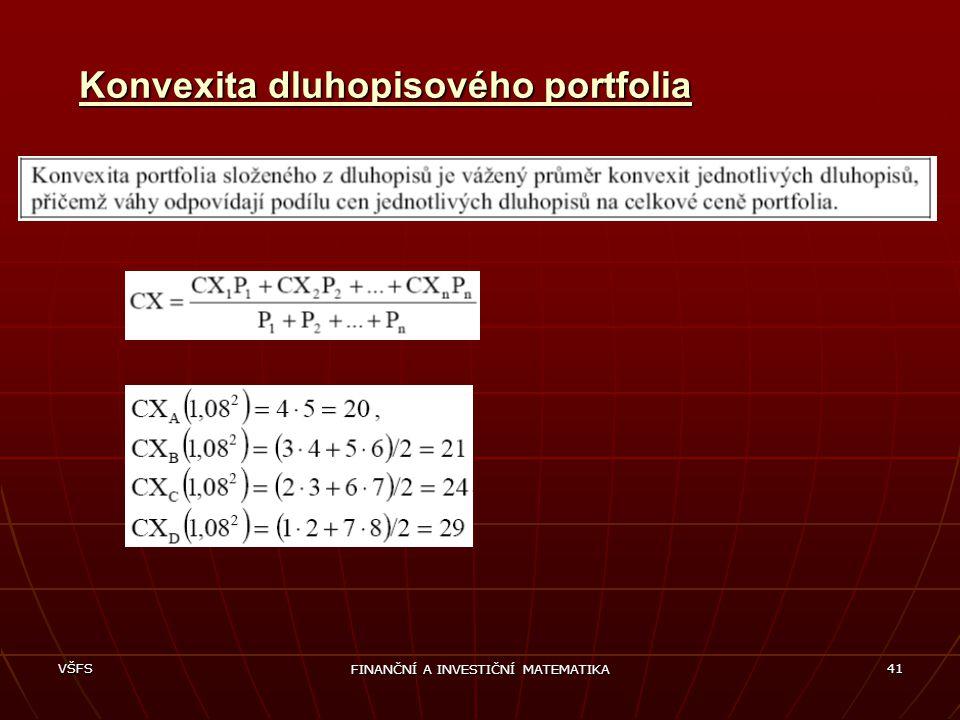 VŠFS FINANČNÍ A INVESTIČNÍ MATEMATIKA 41 Konvexita dluhopisového portfolia