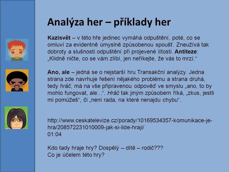 Analýza her – příklady her Kazisvět – v této hře jedinec vymáhá odpuštění, poté, co se omluví za evidentně úmyslně způsobenou spoušť. Zneužívá tak dob