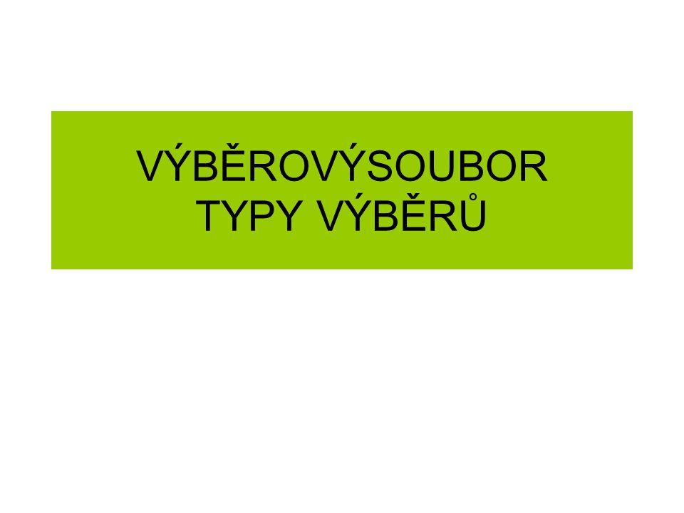 VÝBĚROVÝSOUBOR TYPY VÝBĚRŮ