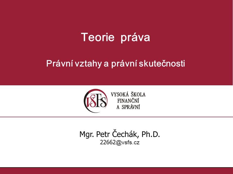 Mgr.Petr Čechák, Ph.D., 22662@vsfs.cz :: 8.