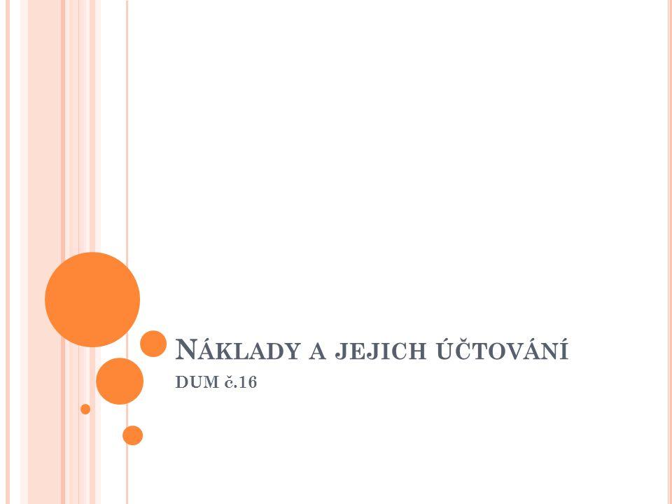 N ÁKLADY A JEJICH ÚČTOVÁNÍ DUM č.16