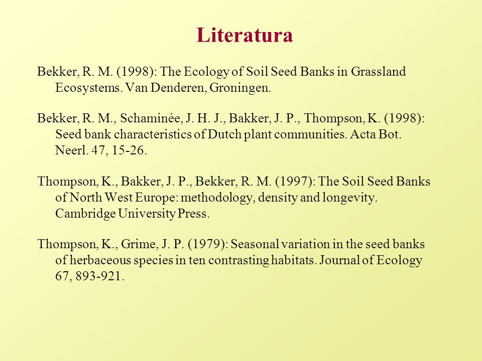 Životnost semen váha a velikost semen –hlubší vrstvy půdy: menší a lehčí semena z větších semen ta kulatější větší životnost semen typ společenstva –polní plevele – dlouhožijící semena –luční rostliny – střední délka životnosti –opadavé lesy – přechodná semenná banka