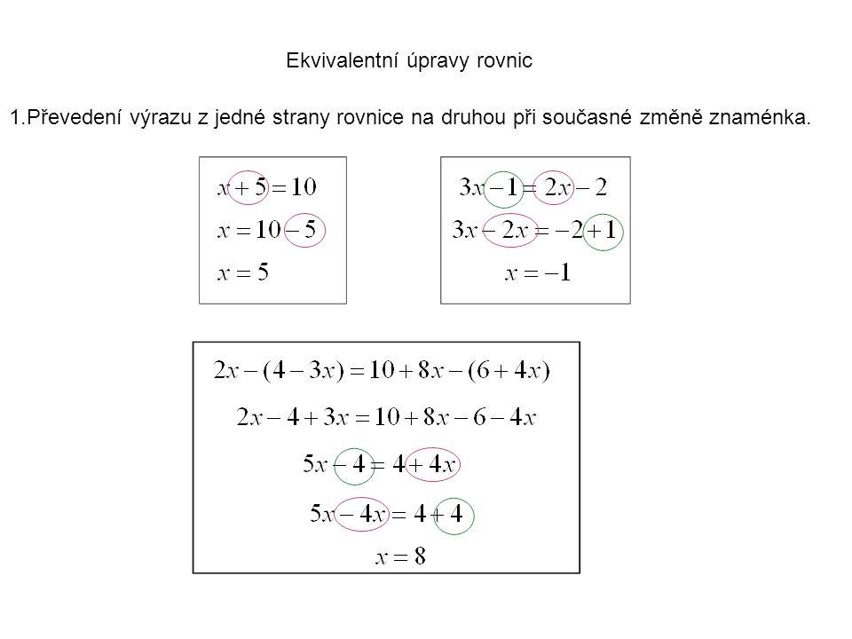 2.Vydělení obou stran rovnice stejným číslem (nesmí to být nula).