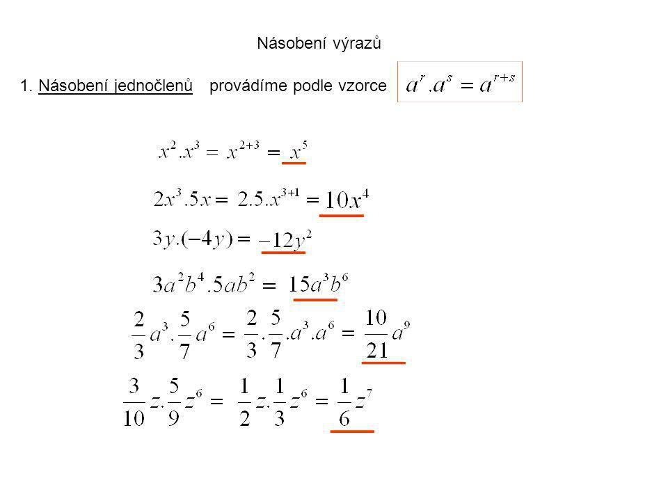 Násobení výrazů 1. Násobení jednočlenůprovádíme podle vzorce