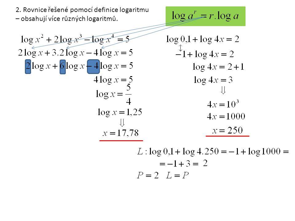2. Rovnice řešené pomocí definice logaritmu – obsahují více různých logaritmů.