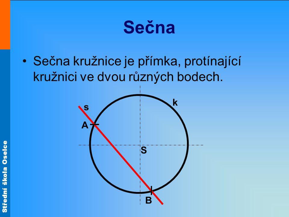 Střední škola Oselce Sečna Sečna kružnice je přímka, protínající kružnici ve dvou různých bodech.