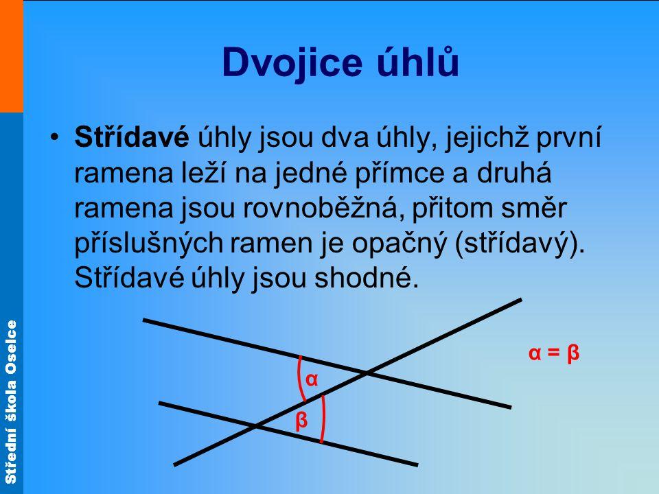Střední škola Oselce Dvojice úhlů Střídavé úhly jsou dva úhly, jejichž první ramena leží na jedné přímce a druhá ramena jsou rovnoběžná, přitom směr p