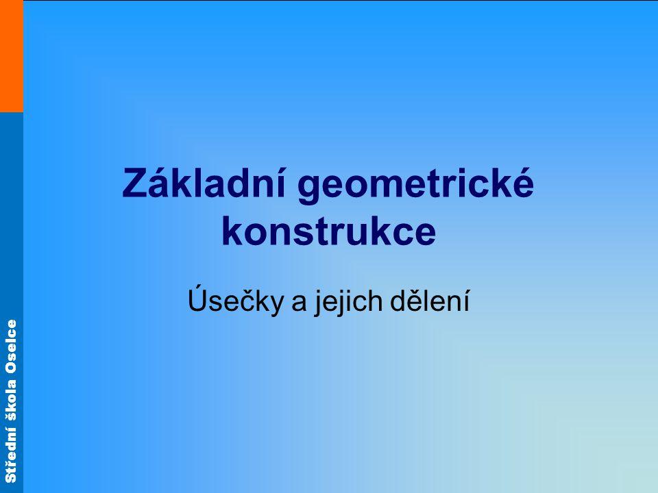 Střední škola Oselce Úsečka Je část přímky mezi dvěma body.