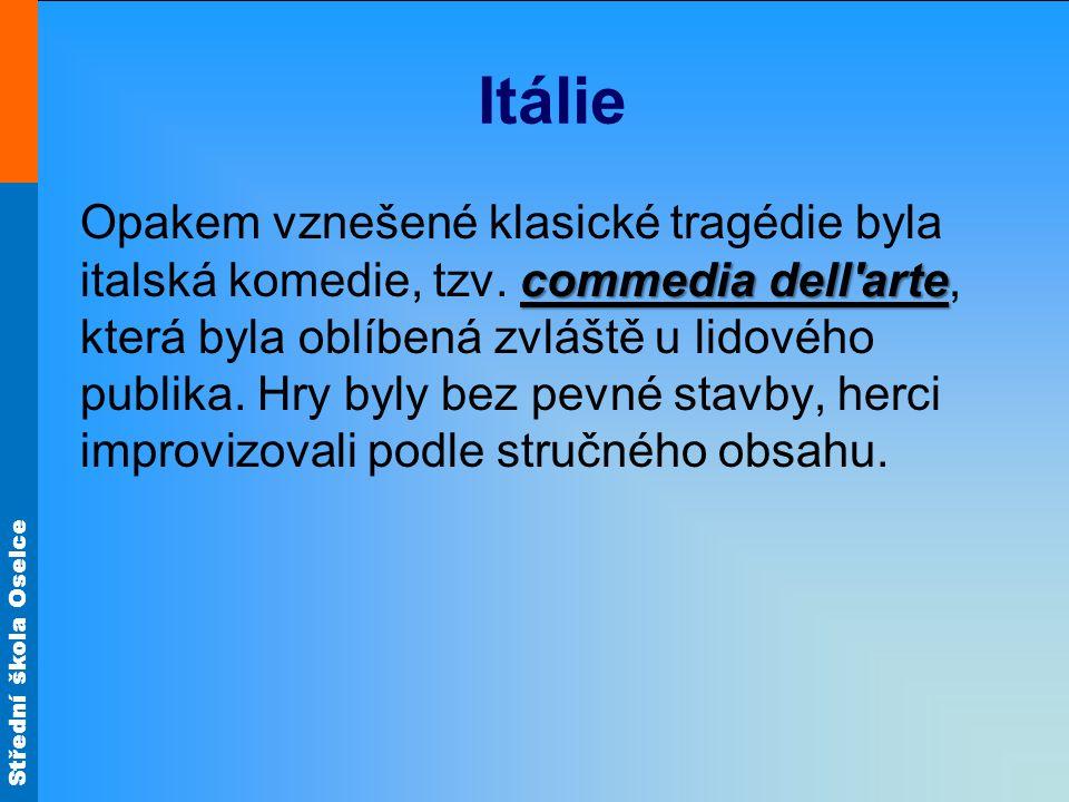 Střední škola Oselce Itálie Carlo Goldoni (1707 – 1793) autor komedií Dílo:Dílo: Poprask na laguně Poprask na laguně Sluha dvou pánů Sluha dvou pánů