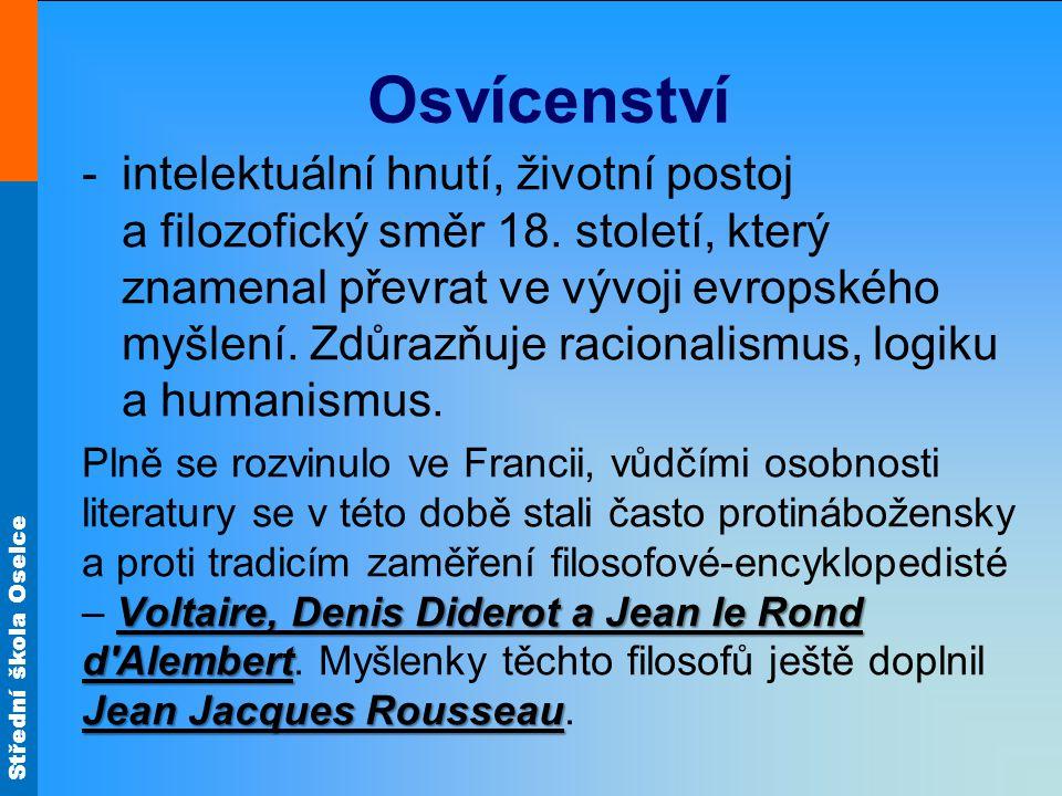 Střední škola Oselce Francie Denis Diderot (1713 – 1784) filosof, prozaik, encyklopedista Díla: Jakub fatalista Jakub fatalista Jeptiška Jeptiška