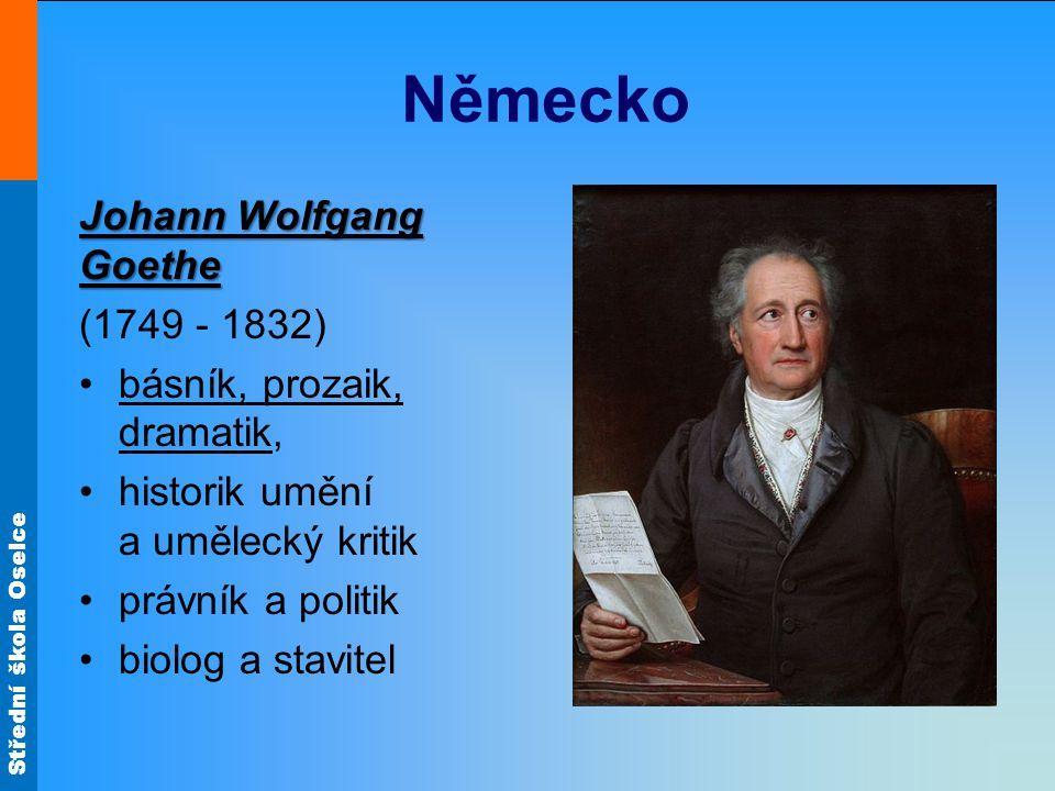Střední škola Oselce Johann Wolfgang Goethe Nejvýznamnější díla: Faust filosofická dramatická báseň Faust Utrpení mladého Werthera román Utrpení mladého Werthera Čarodějův učeň balada Čarodějův učeň