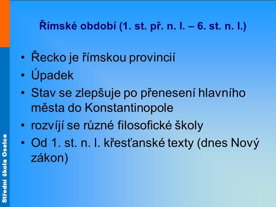 Střední škola Oselce Římské období (1.st. př. n. l.