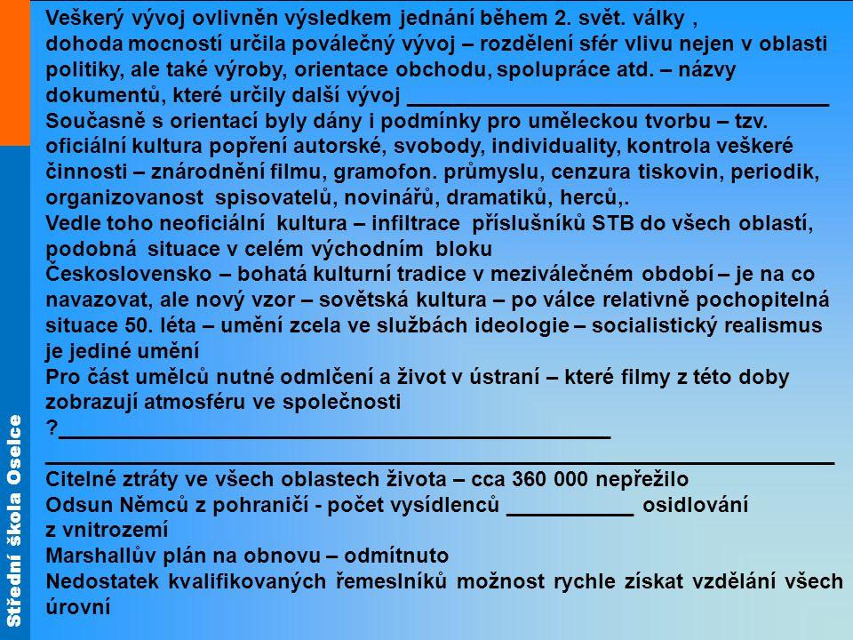 Střední škola Oselce Veškerý vývoj ovlivněn výsledkem jednání během 2.