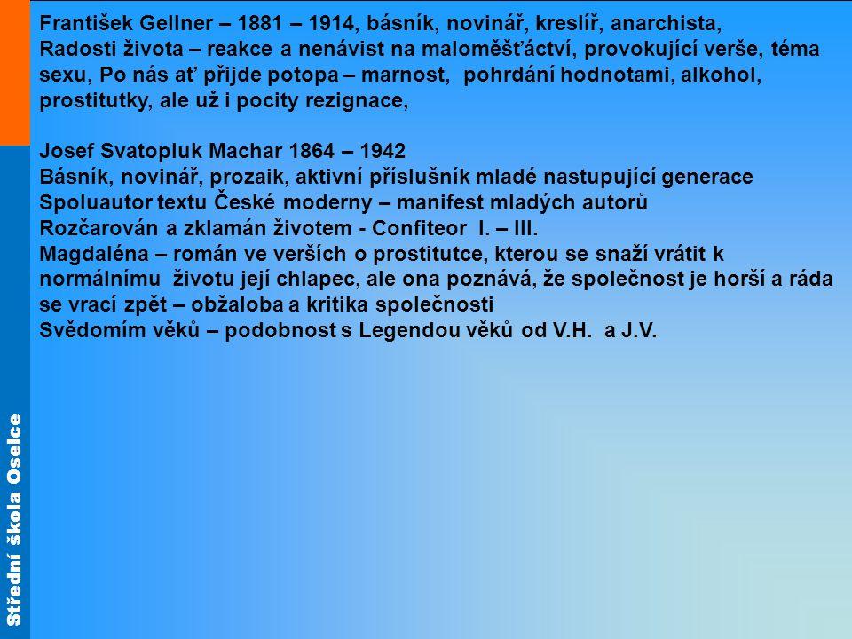 Střední škola Oselce František Gellner – 1881 – 1914, básník, novinář, kreslíř, anarchista, Radosti života – reakce a nenávist na maloměšťáctví, provo