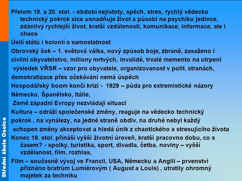 Střední škola Oselce Přelom 19. a 20. stol.