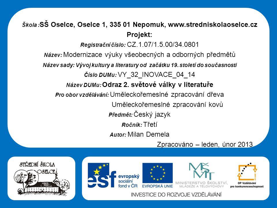 Střední škola Oselce Škola : SŠ Oselce, Oselce 1, 335 01 Nepomuk, www.stredniskolaoselce.cz Projekt: Registrační číslo: CZ.1.07/1.5.00/34.0801 Název: