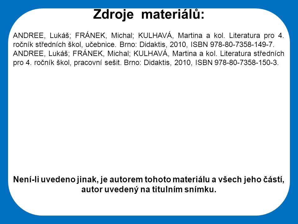 Střední škola Oselce Zdroje materiálů: ANDREE, Lukáš; FRÁNEK, Michal; KULHAVÁ, Martina a kol.