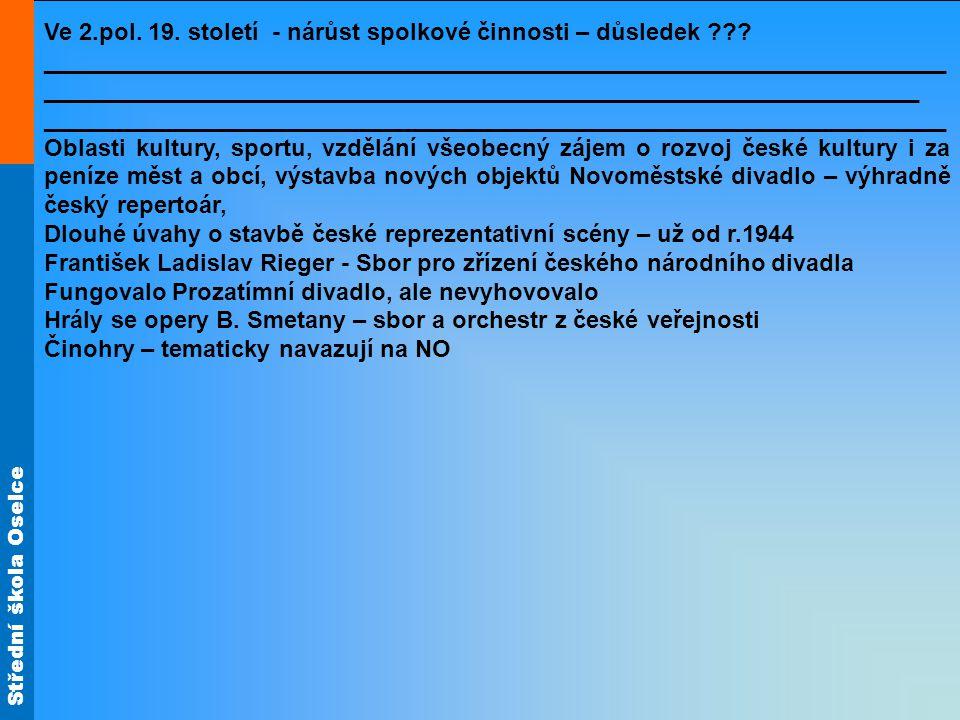 Střední škola Oselce Ve 2.pol. 19. století - nárůst spolkové činnosti – důsledek .