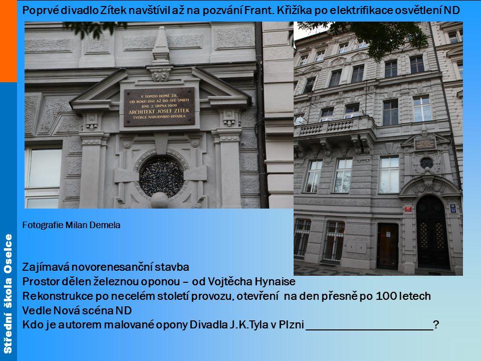 Střední škola Oselce Repertoár divadel : Shakespeare, Moliére, Ibsen, Gogol, Puškin tj.