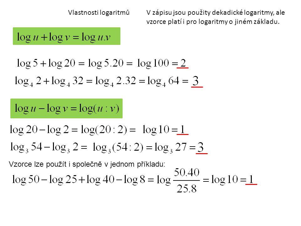 Vlastnosti logaritmůV zápisu jsou použity dekadické logaritmy, ale vzorce platí i pro logaritmy o jiném základu.