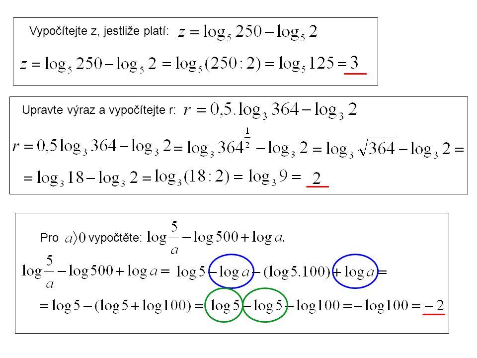 Vypočítejte z, jestliže platí: Upravte výraz a vypočítejte r: Pro vypočtěte:
