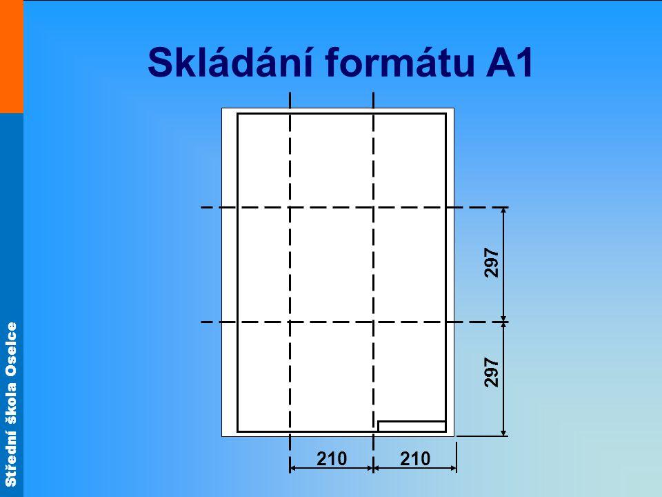 Střední škola Oselce Skládání formátu A1 210 297