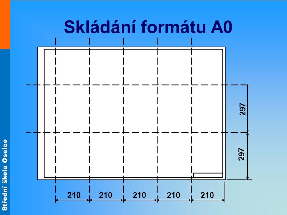 Střední škola Oselce Skládání formátu A0 210 297