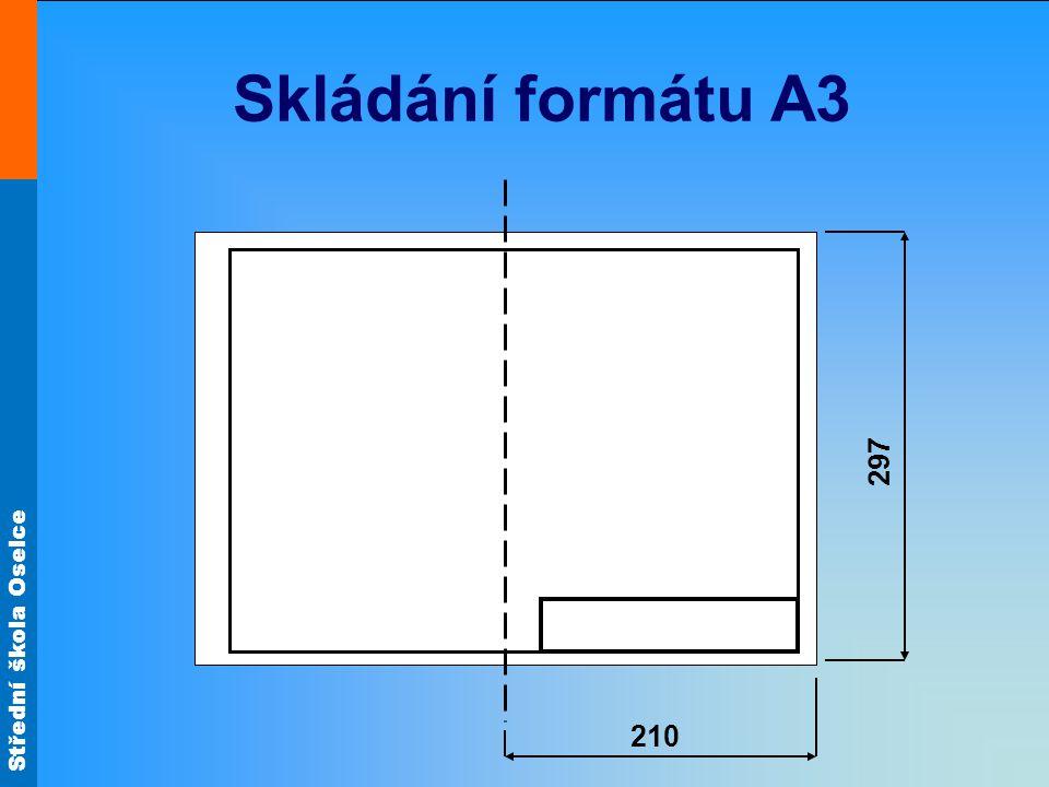 Střední škola Oselce Skládání formátu A3 210 297