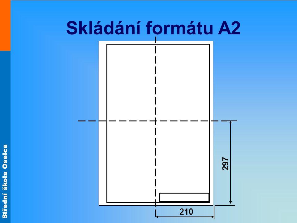 Střední škola Oselce Skládání formátu A2 210 297